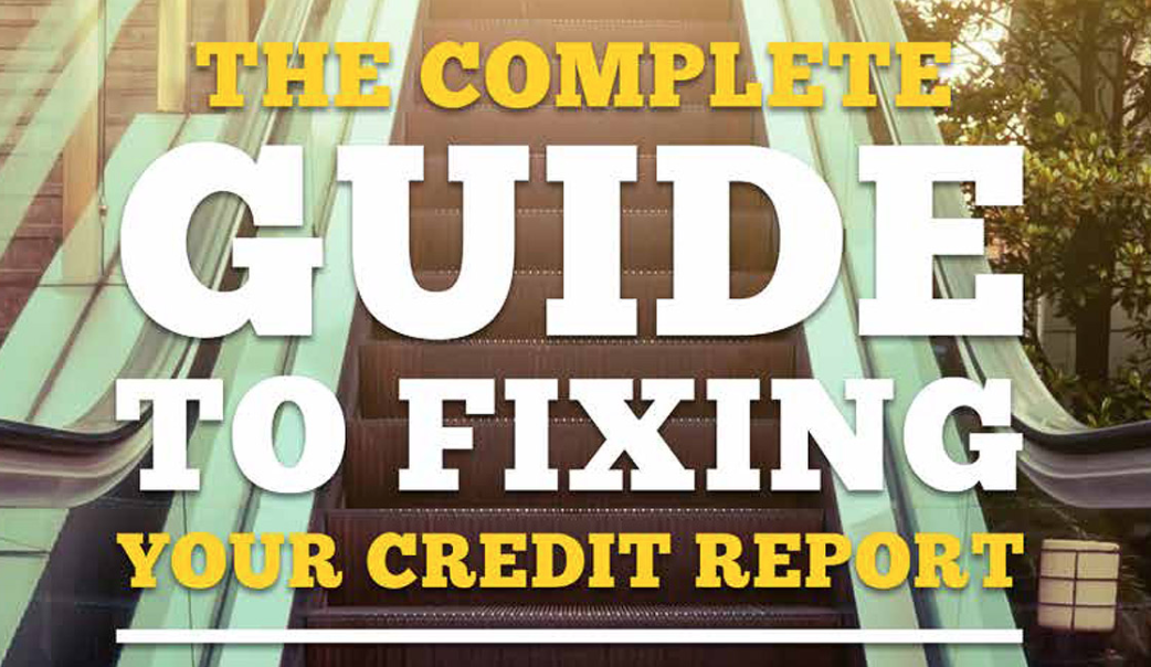 Guide to Fixing Your Credit Report