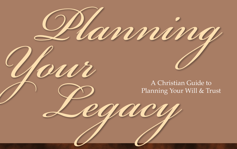 Planning Your Legacy - Will and Trust Planning Guide