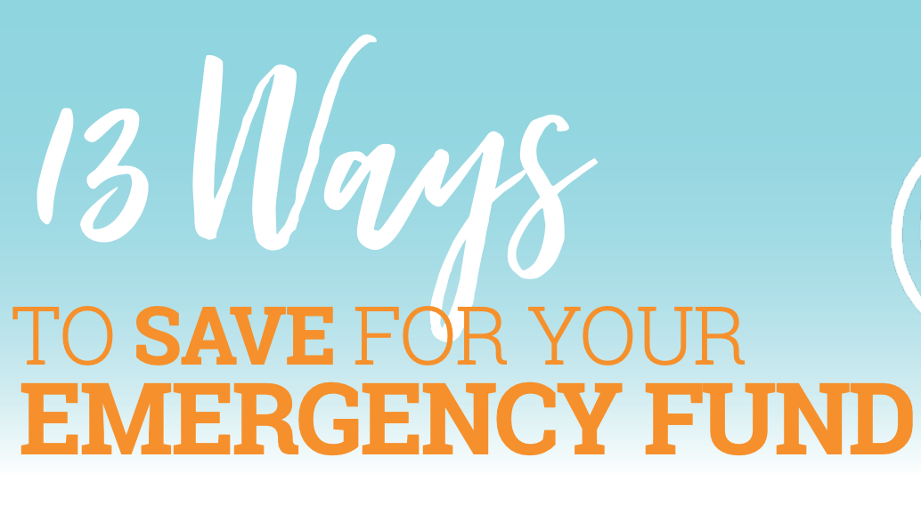13 Ways to Save For Your Emergency Fund